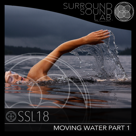 SSL18 Moving Water Part 1