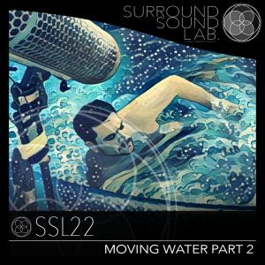 SSL22 Moving Water Part 2